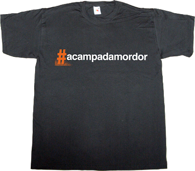#nolesvotes #democraciarealya #acampadamordor Lord of the rings activism useless Politics internet 2.0 t-shirt ephemeral-t-shirts #spanishrevolution