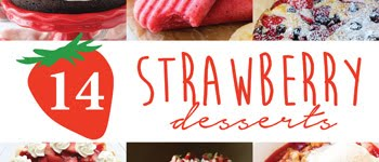 14 DELECTABLE STRAWBERRY DESSERTS