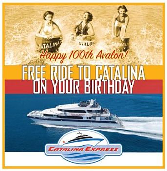 The 'Free Ride to Catalina on Your Birthday' Offer Has a New Wrinkle for January 18, by Brian Champlin Regular readers of this blog are probably already familiar with the free birthday rides offered by the Catalina Express to Catalina Island.