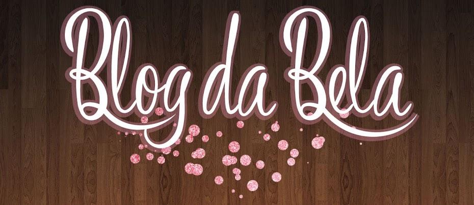 Blog da Bela | Por Isabela Onofre