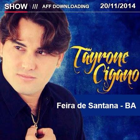 Tayrone Cigano – Feira de Santana – BA – 20.11.2014