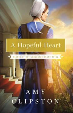 book review of A Hopeful Heart by Amy Clipston (Zondervan) by papertapepins