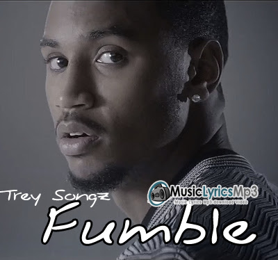 Fumble Lyrics - Trey Songz