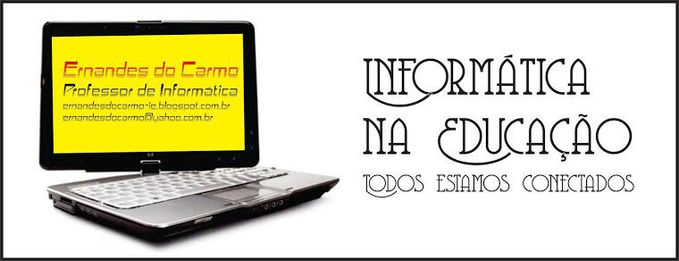 Professor de Informática Ernandes do Carmo (Responsável pela área tecnológica da escola)
