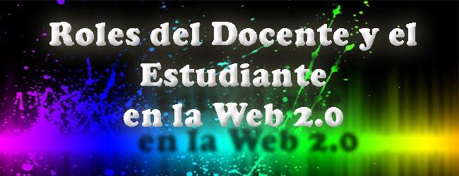 Roles del Docente y el Estudiante en la Web 2.0