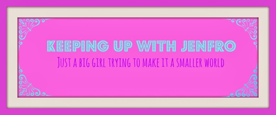 Keeping Up With Jenfro