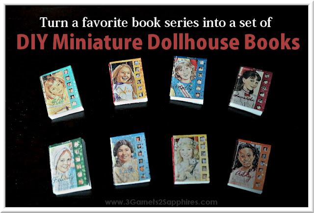 Turn a favorite books series into a set of DIY miniature dollhouse books.  www.3Garnets2Sapphires.com