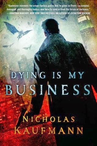 http://j9books.blogspot.ca/2013/12/nicholas-kaufmann-dying-is-my-business.html