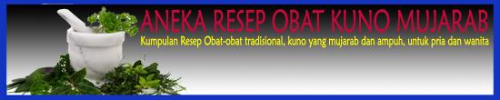 Aneka Resep Obat Kuno Mujarab