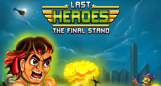 Last Heroes The Final Stand 1.1.0 Apk Direct Link By RV AppStudios