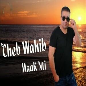 Cheb Wahib-Maâk Nti 2015