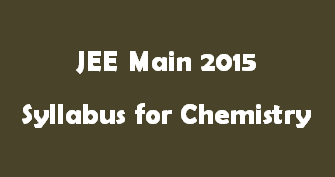 JEE Main 2015 Syllabus for Chemistry