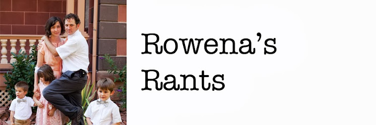 Rowena's Rants