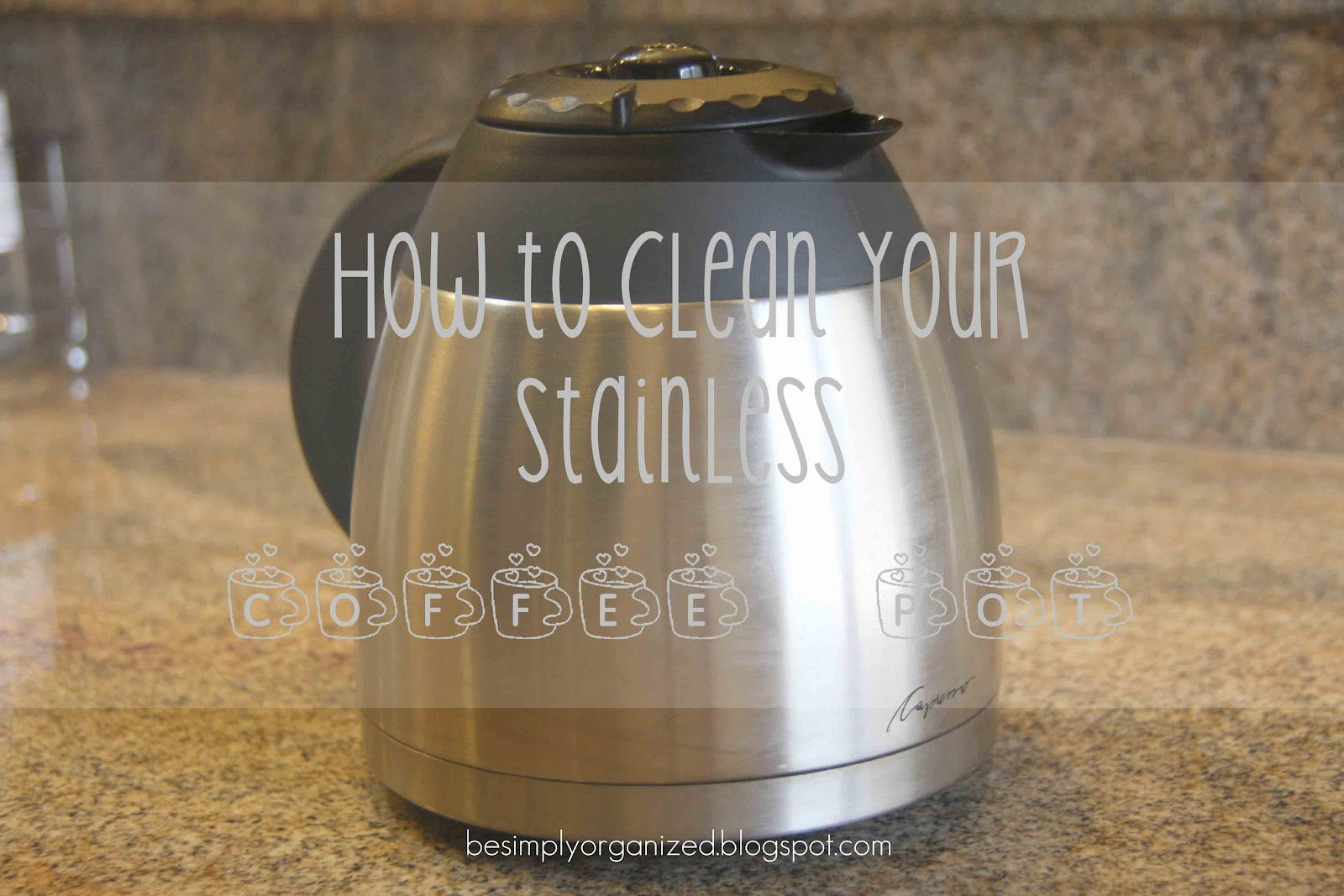 Coffee Pot Stains Cleaning : simply organized: how to clean a stainless coffee pot