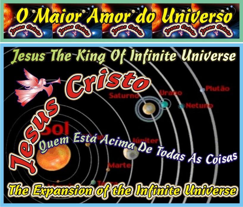 Jesus Cristo O Maior Amor do Universo Infinito