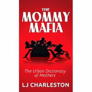 the mommy mafia, lj charleston, mom humor, urban dictionary of mothers