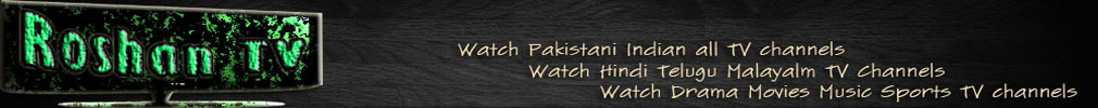 Roshan TV Watch Pakistani Indian Tv Channels online