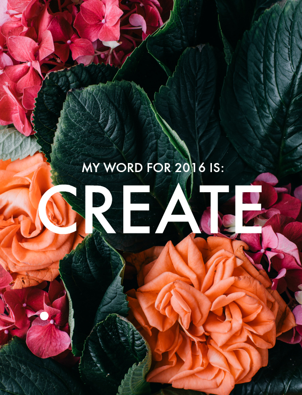 Focus Word for 2016: Create