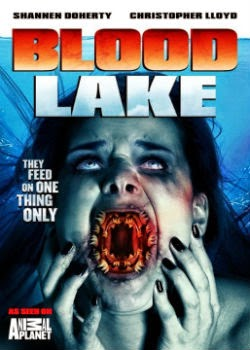 Hồ Máu: Sát Thủ Cá Mút Đá - Blood Lake: Attack of the Killer Lampreys