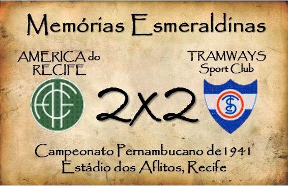 MEMÓRIAS ESMERALDINAS: América 2x2 Tramways em julho de 1941