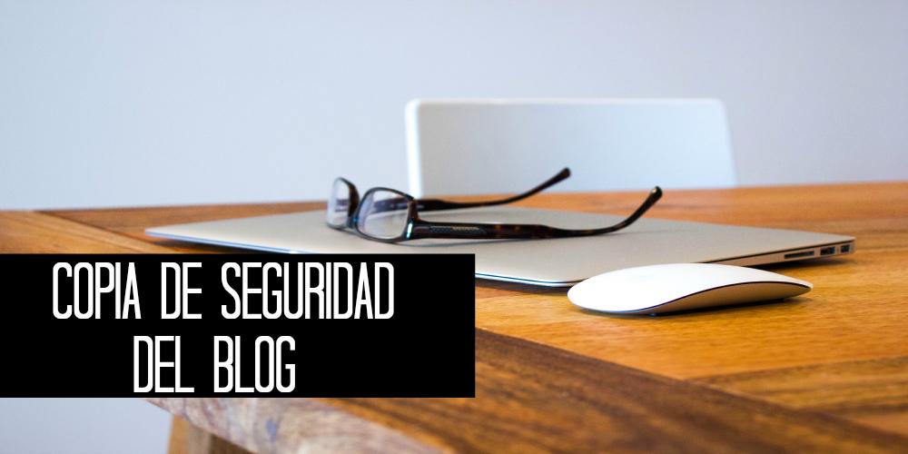 como-hacer-copia-de-seguridad-del-blog-completa