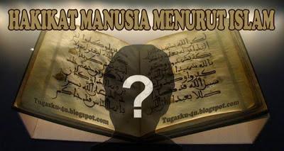 Makalah hakikat manusia menurut Islam
