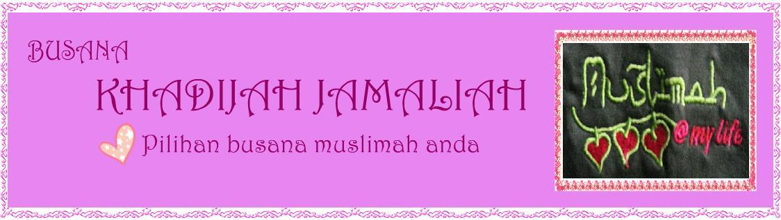 Busana Khadijah Jamaliah