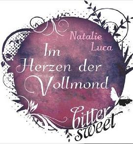 http://www.amazon.de/Herzen-Vollmond-BitterSweets-Natalie-Luca-ebook/dp/B00QWVSI0A/ref=sr_1_1?ie=UTF8&qid=1424413818&sr=8-1&keywords=im+herzen+der+vollmond