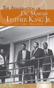 The Assassination of Dr. Martin Luther King Jr by Ida Walker