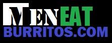 Men Eat Burritos