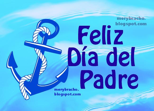 Imágenes y Frases para el Feliz Día del Padre 2015. 15 de Junio. Felicitaciones papá por tu día con bonitas tarjetas postales.