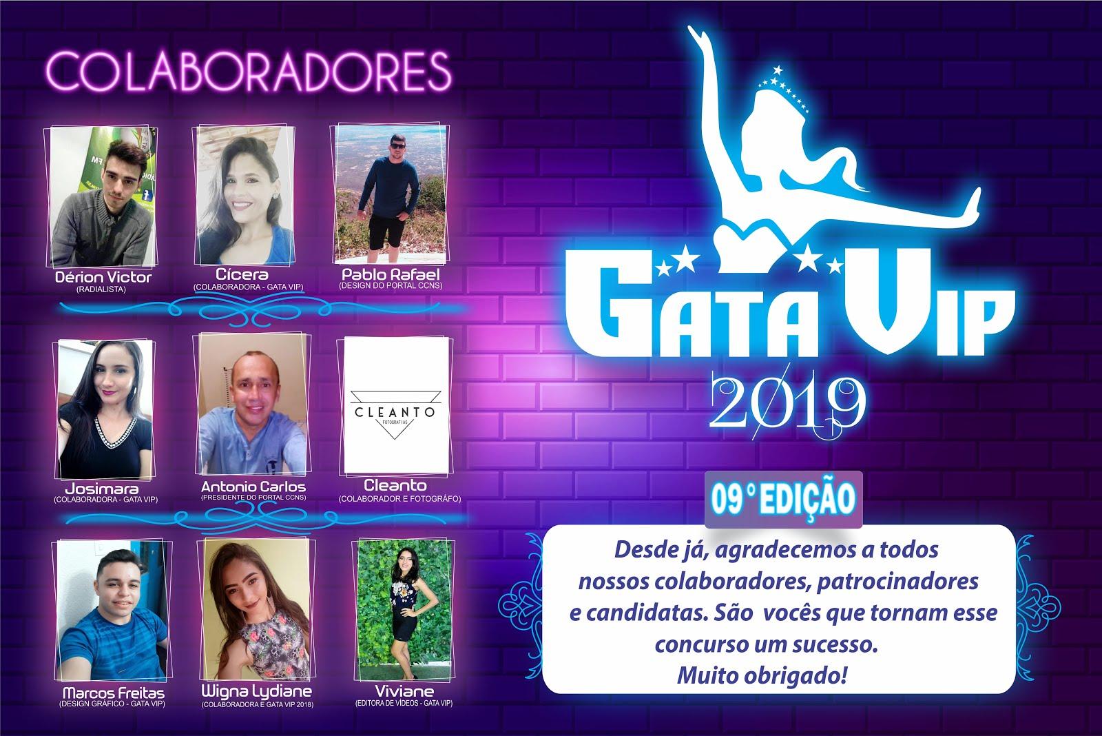 Equipe do Gata Vip Nona Edição 2019