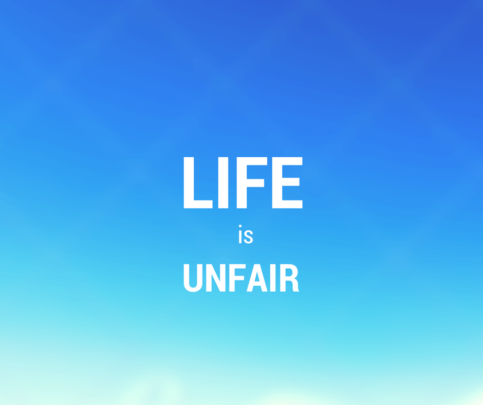 Life is so unfair essay