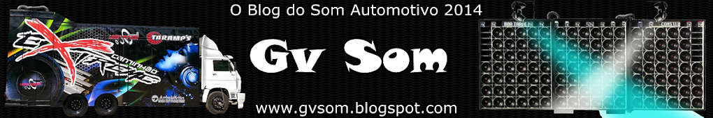 GV Som ...::: O Blog do Som Automotivo :::...