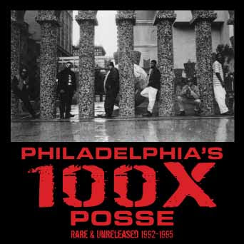 100x ‎– Philadelphia's 100X Posse Rare & Unreleased 1992-1996 (CD) (320 kbps)