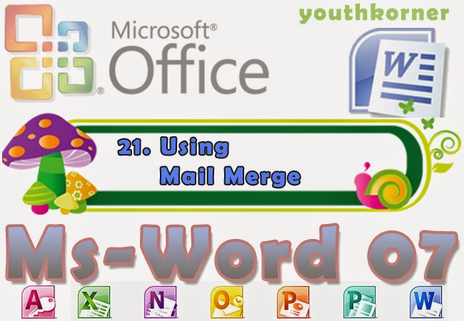 youthkorner Using Mail Merge in Word 2007