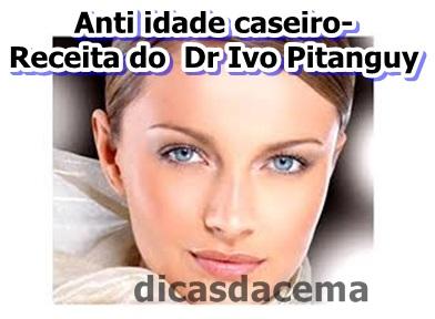 Creme-anti-idade-caseiro-receitinha-do-Dr-Ivo-Pitangui