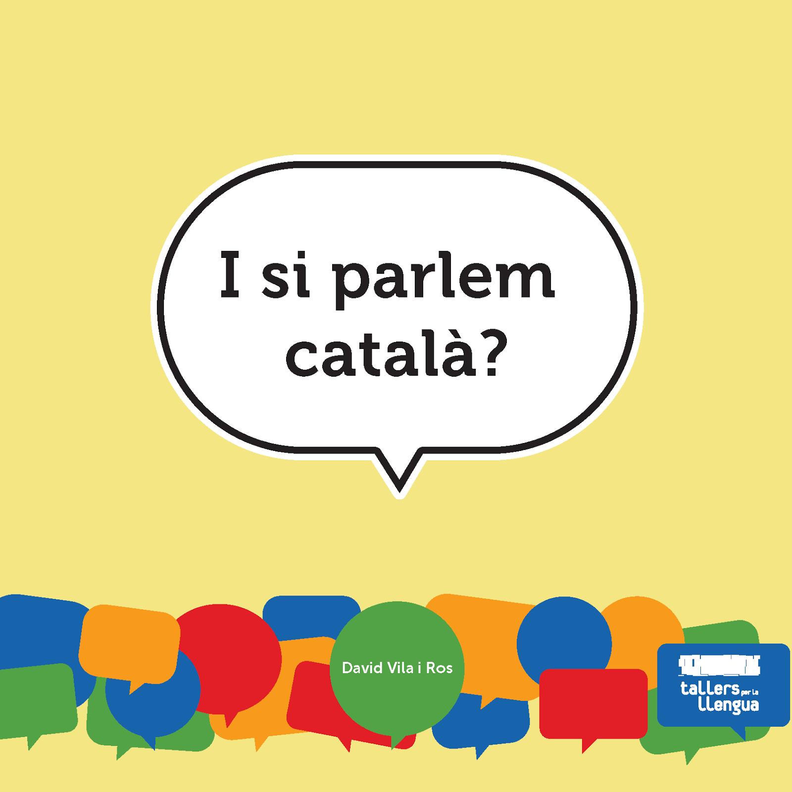 Presentació 'I si parlem català?' a Terrassa, dijous 9 a 2/4 de 8 al Vapor Universitari
