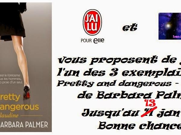 [Concours] Pretty and dangerous - Claudine de Barbara Palmer - Jusqu'au 13 janvier