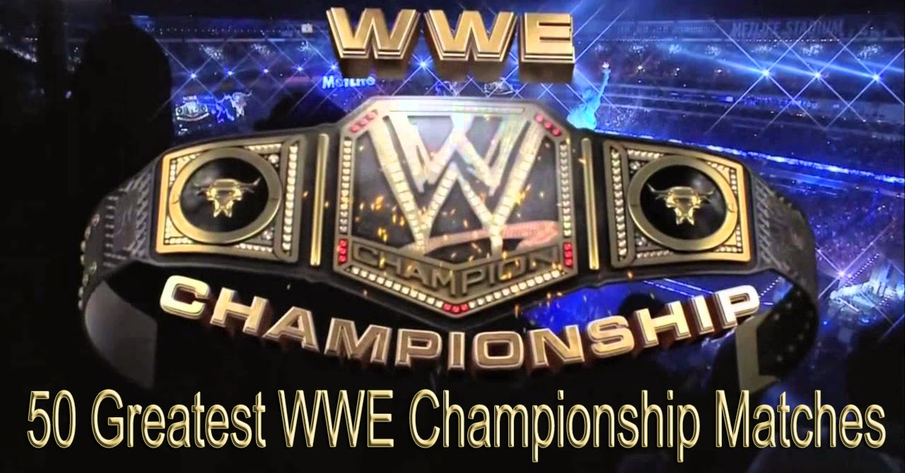 Match Wwe Wwe Championship Matches
