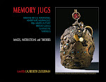 Laurie Beth Zuckerman's Memory Jugs Book CD: Instructions, Images and Theories 2013