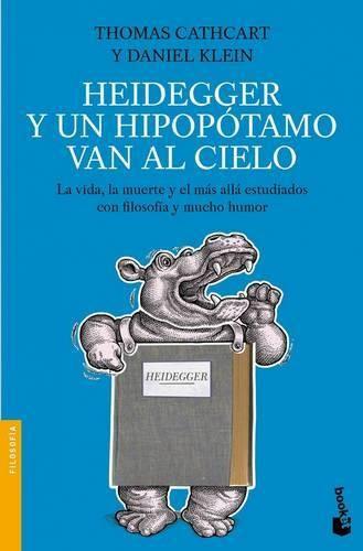 Un libro en mi mochila.: Heidegger y un hipopótamo van al