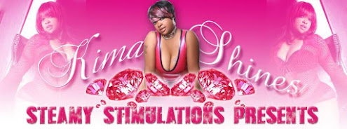 Kima Shines: Steamy Stimulations Presents...®