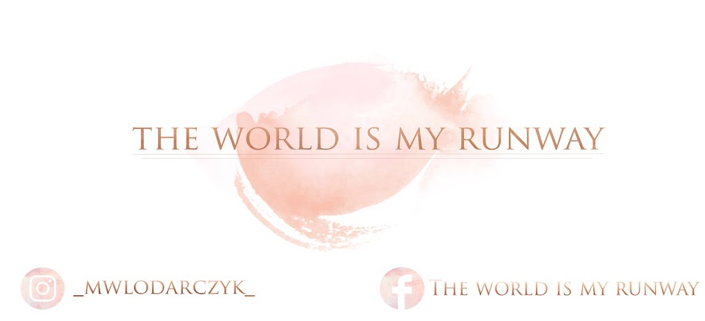 The world is my runway.