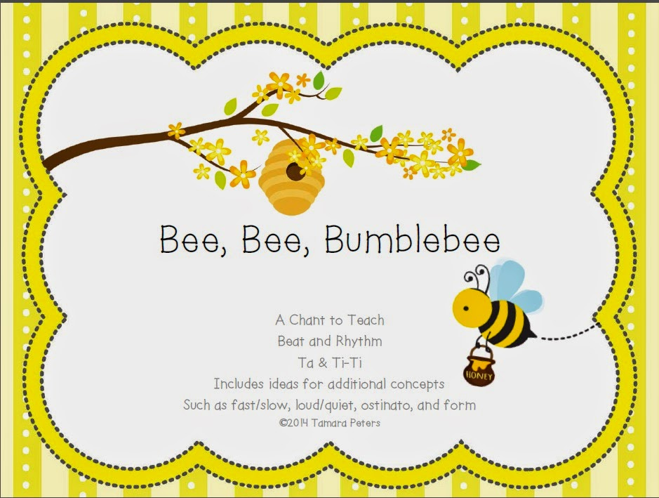 http://www.teacherspayteachers.com/Product/Bee-Bee-Bumblebee-A-Chant-for-Beat-and-Rhythm-1587414