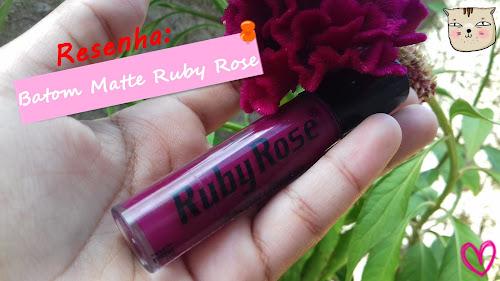 RESENHA: Batom Matte Ruby Rose