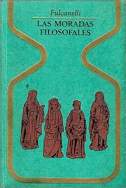 Las moradas filosofales - Fulcanelli (Anónimo) [PDF | Español | 1.65 MB]