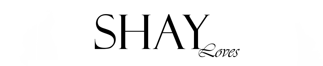 Shay loves | A Personal Fashion, Beauty & Lifestyle Blog