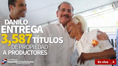 EN VIVO: Danilo Medina entrega 3,587 títulos a agricultores en Guaraguao, provincia Duarte