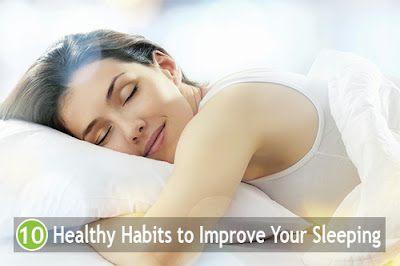 10 Healthy Habits to Improve Your Sleeping